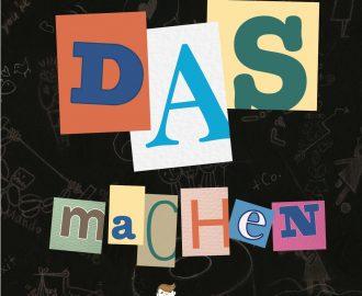 """Ausschnitt aus dem gigitalen Flyer für das Theaterstück: """"DAS machen und andere verdächtige Sachen"""". Darauf zu sehen ist der Text """"DAS machen"""" in bunten Buchstaben."""